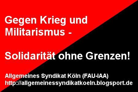 Gegen Krieg und Militarismus - Solidarität ohne Grenzen!